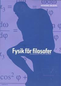 Fysik  för filosofer : den moderna fysikens idévärld