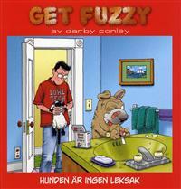Get Fuzzy : hunden är ingen leksak