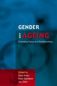 Gender And Ageing: Changing Roles and Relationships