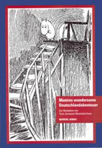 Mumins wundersame Deutschlandabenteuer : zur Rezeption von Tove Janssons Muminbüchern