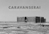Caravanserai / Caravanserails