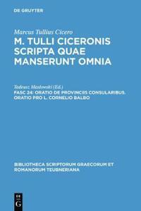 Oratio de provinciis consularibus. Oratio pro L. Cornelio Balbo
