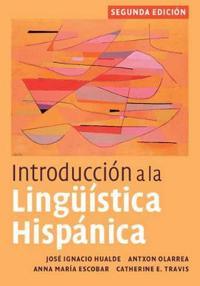 Introduccion a la Linguistica Hispanica