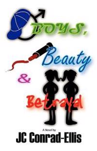 Boys, Beauty and Betrayal