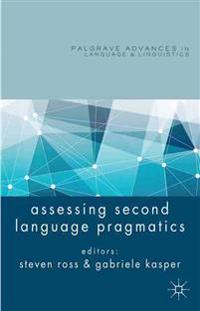Assessing Second Language Pragmatics