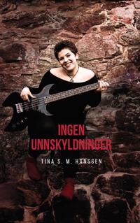 Ingen unnskyldninger - Tina S.M. Hanssen | Ridgeroadrun.org