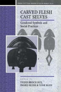 Carved Flesh Cast Selves