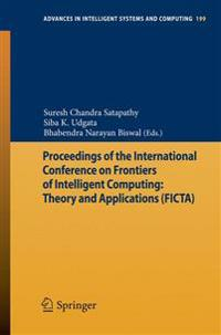 Proceedings of the International Conference on Frontiers of Intelligent Computing: Theory and Applications (FICTA)