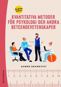 En första bok om kvantitativa metoder för psykologi och andra beteendevetenskaper - för psykologi och andra beteendevetenskaper