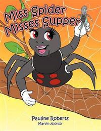 Miss Spider Misses Supper