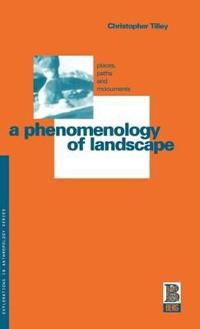 A Phenomenology of Landscape: Places, Paths and Monuments