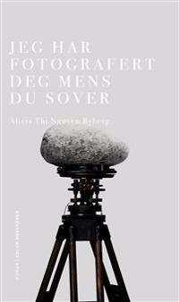 Jeg har fotografert deg mens du sover - Alicia Thi Nguyen Ryberg pdf epub
