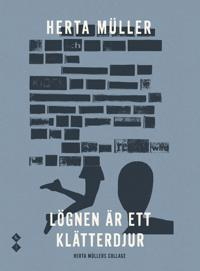 Lögnen är ett klätterdjur. Herta Müllers collage - Herta Müller | Laserbodysculptingpittsburgh.com