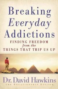 Breaking Everyday Addictions
