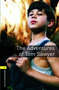 Oxford Bookworms Library: Level 1: The Adventures of Tom Sawyer