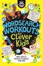Wordsearch Workouts for Clever Kids (R)