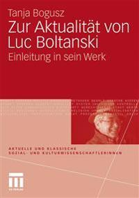 Zur Aktualit t Von Luc Boltanski