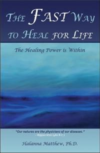 The Fast Way to Heal for Life: The Healing Power Is Within