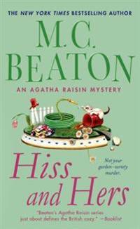 Hiss and Hers: An Agatha Raisin Mystery