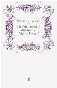 The Making of 'a Midsummer Night's Dream'