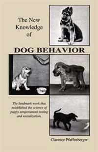 The New Knowledge of Dog Behavior