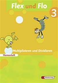Flex und Flo 3. Themenheft Multiplizieren und Dividieren