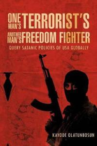 One Man's Terrorist's Another Man's Freedom Fighter