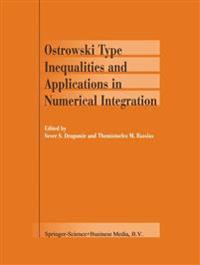 Ostrowski Type Inequalities and Applications in Numerical Integration