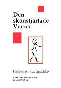 Den skönstjärtade Venus : bekännelser, resor, traktelser