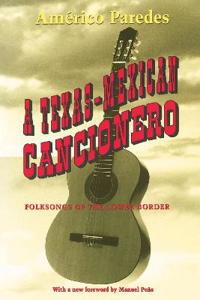 A Texas-Mexican Cancionero