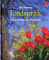 Jordspråk : nyttig kalender för trädgården