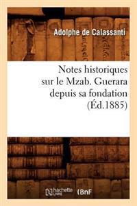 Notes Historiques Sur Le Mzab. Guerara Depuis Sa Fondation, (Ed.1885)