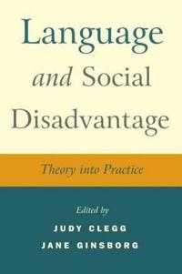 Language and Social Disadvantage: Theory Into Practice