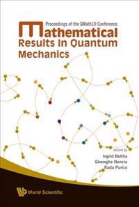Mathematical Results in Quantum Mechanics