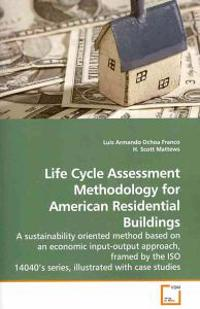 Life Cycle Assessment Methodology for American Residential Buildings