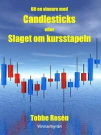 Bli en vinnare med Candlesticks / Slaget om kursstapeln - Aktier, Teknisk analys, Candlestick