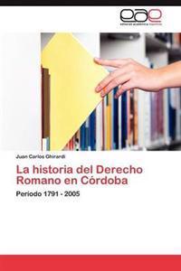 La Historia del Derecho Romano En Cordoba
