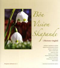 Bön vision skapande :  i herrens vingård