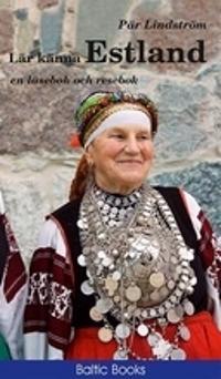 Lär känna Estland : en läsebok och resebok