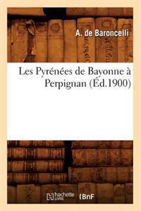 Les Pyr�n�es de Bayonne � Perpignan, (�d.1900)