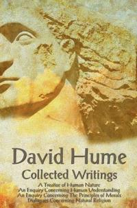 David Hume - Collected Writings (Complete and Unabridged), a Treatise of Human Nature, an Enquiry Concerning Human Understanding, an Enquiry Concernin