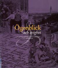 Ögonblick och evighet Kulturskatter i Svenska litteratursällskapets arkiv