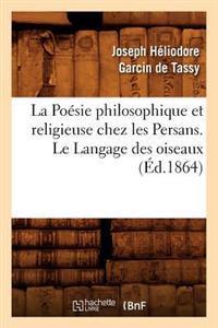 La Po�sie Philosophique Et Religieuse Chez Les Persans. Le Langage Des Oiseaux (�d.1864)