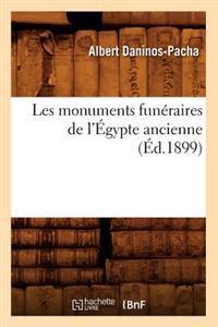 Les Monuments Fun�raires de l'�gypte Ancienne (�d.1899)