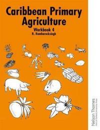 Caribbean Primary Agriculture - Workbook 4