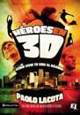 Heroes en 3D / Heroes in 3D