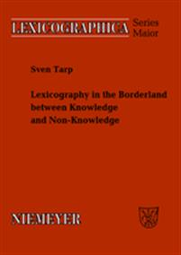 Lexicography in the Borderland between Knowledge and Non-Knowledge