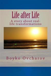 Life After Life: A Story about Real-Life Transformations