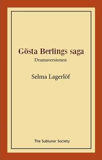 Gösta Berlings saga : dramaversionen - Selma Lagerlöf pdf epub