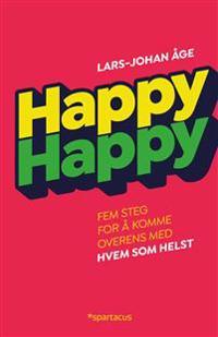 Happy happy; fem steg for å komme overens med hvem som helst - Lars-Johan Åge | Ridgeroadrun.org